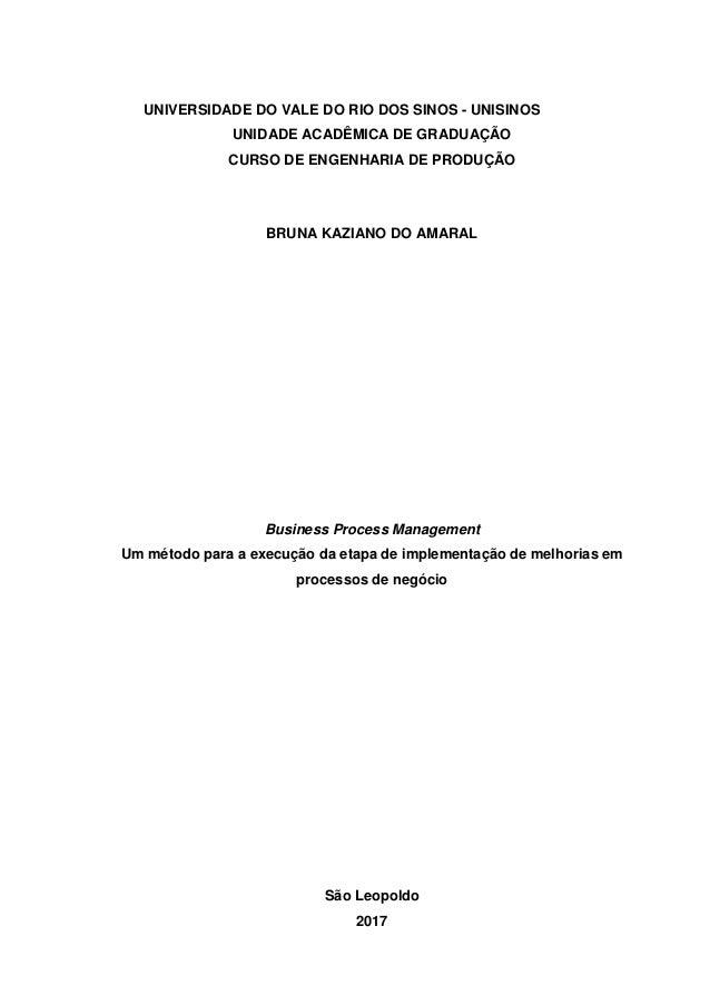 UNIVERSIDADE DO VALE DO RIO DOS SINOS - UNISINOS UNIDADE ACADÊMICA DE GRADUAÇÃO CURSO DE ENGENHARIA DE PRODUÇÃO BRUNA KAZI...