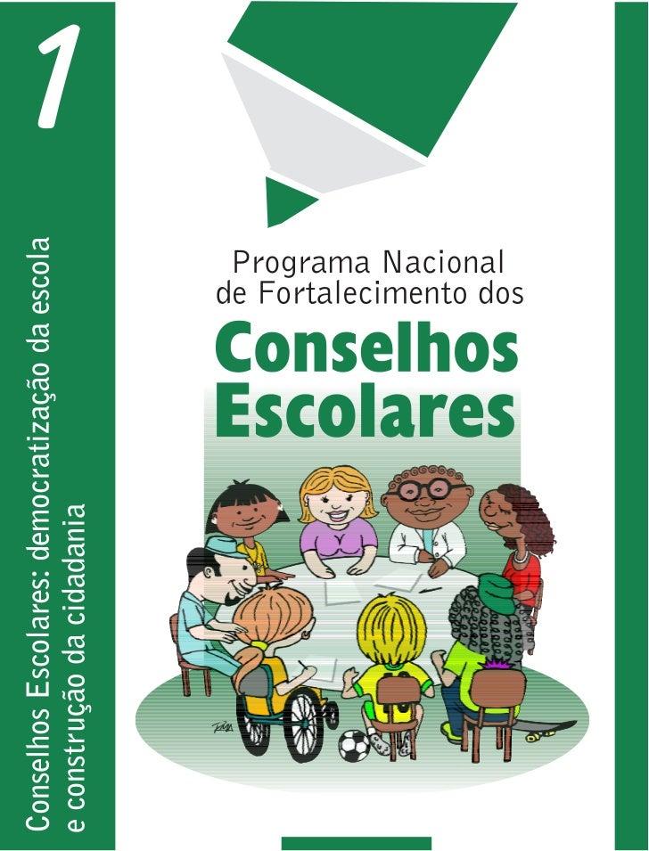 Ministério da Educação    Secretaria de Educação Básica  Conselhos Escolares:Democratização da escolae construção da cidad...