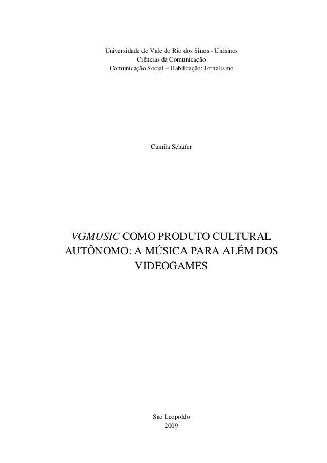 Universidade do Vale do Rio dos Sinos - Unisinos Ciências da Comunicação Comunicação Social – Habilitação: Jornalismo Cami...