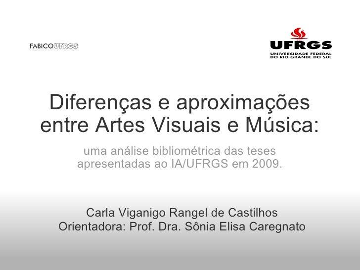 Diferenças e aproximações entre Artes Visuais e Música: uma análise bibliométrica das teses apresentadas ao IA/UFRGS em 20...
