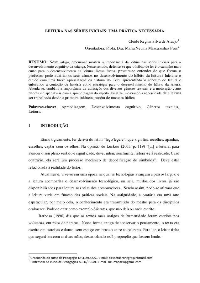 LEITURA NAS SÉRIES INICIAIS: UMA PRÁTICA NECESSÁRIA Cleide Regina Silva de Araujo1 Orientadora: Profa. Dra. Maria Neuma Ma...