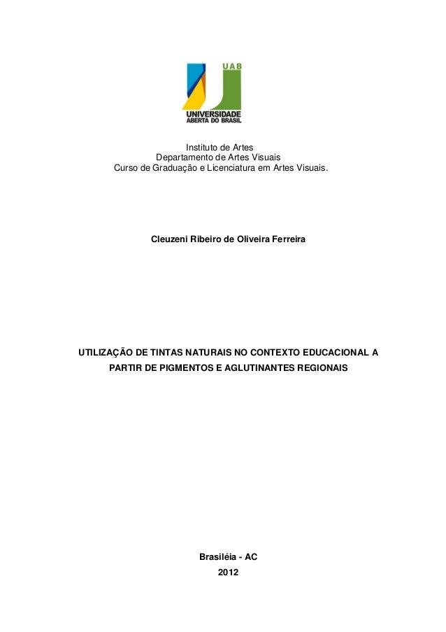 Instituto de Artes                Departamento de Artes Visuais      Curso de Graduação e Licenciatura em Artes Visuais.  ...