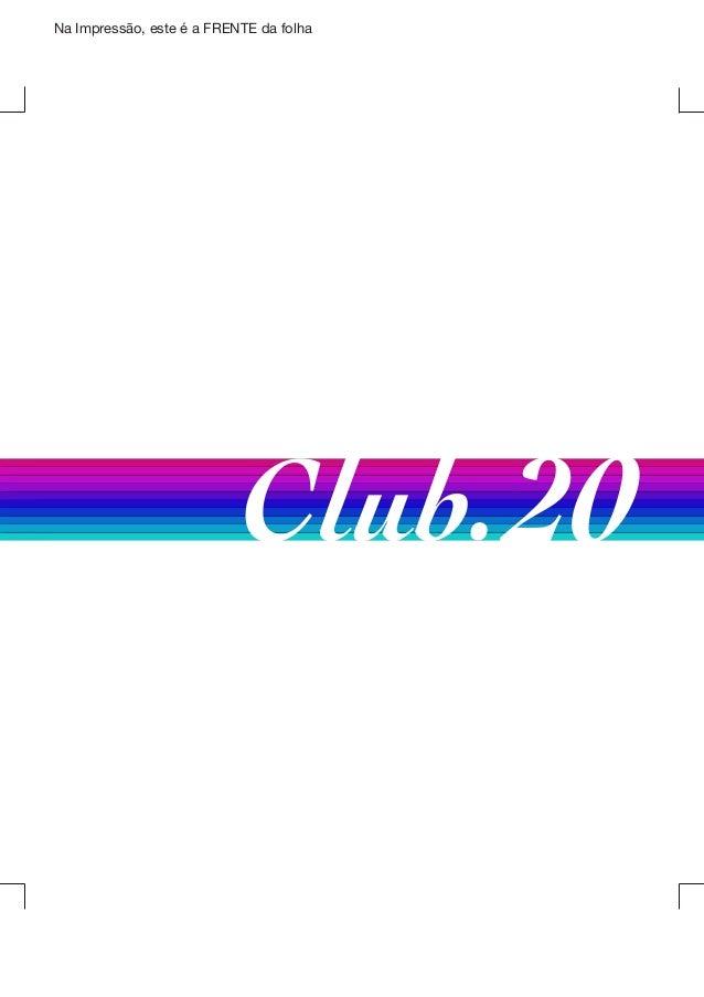 Na Impressão, este é a FRENTE da folha  Club. 20