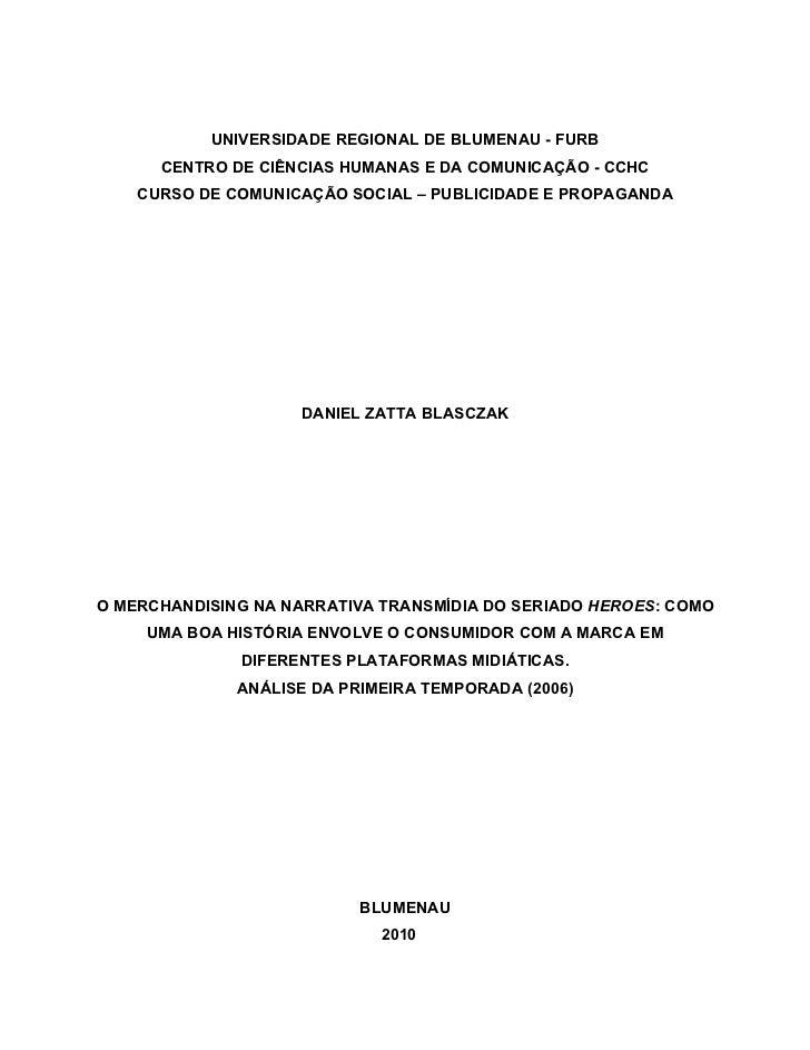 UNIVERSIDADE REGIONAL DE BLUMENAU - FURB      CENTRO DE CIÊNCIAS HUMANAS E DA COMUNICAÇÃO - CCHC    CURSO DE COMUNICAÇÃO S...