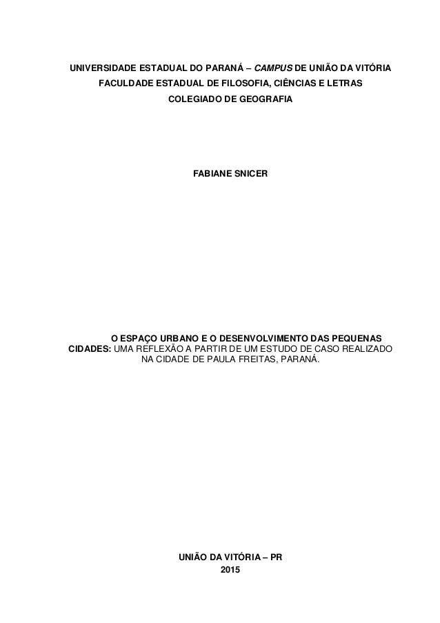 0 UNIVERSIDADE ESTADUAL DO PARANÁ – CAMPUS DE UNIÃO DA VITÓRIA FACULDADE ESTADUAL DE FILOSOFIA, CIÊNCIAS E LETRAS COLEGIAD...