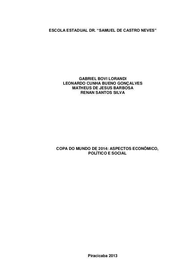 "ESCOLA ESTADUAL DR. ""SAMUEL DE CASTRO NEVES""  GABRIEL BOVI LORANDI  LEONARDO CUNHA BUENO GONÇALVES  MATHEUS DE JESUS BARBO..."