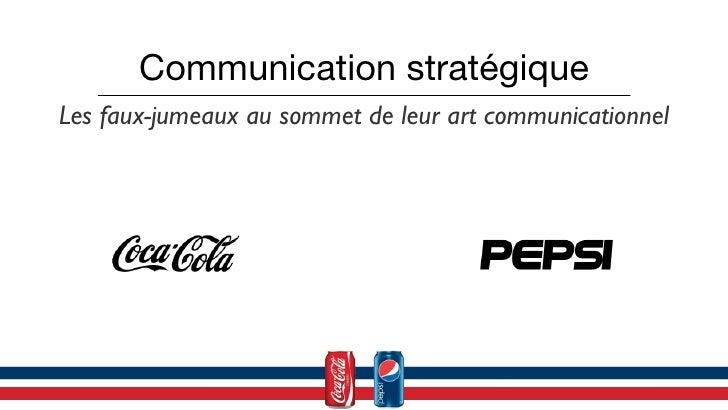 Communication stratégique <ul><li>Les faux-jumeaux au sommet de leur art communicationnel </li></ul>