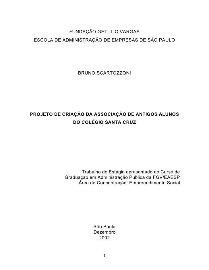 FUNDAÇÃO GETULIO VARGAS ESCOLA DE ADMINISTRAÇÃO DE EMPRESAS DE SÃO PAULO                BRUNO SCARTOZZONIPROJETO DE CRIAÇÃ...