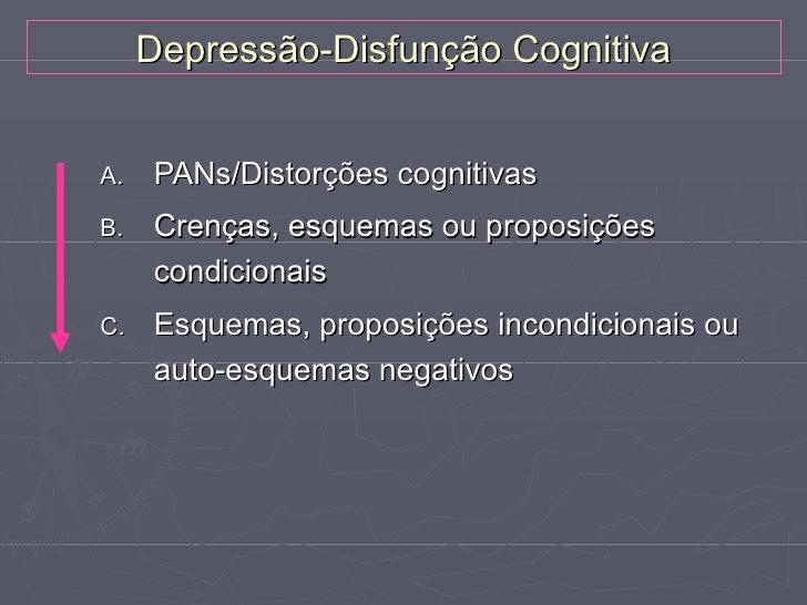 """Perturbação do Funcionamento CognitivoB) Crenças, esquemas ou proposições condicionais                   (if…so…)""""Se eu nã..."""