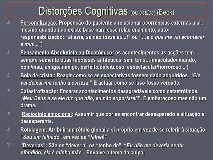 Perturbação do Funcionamento Cognitivo    C) Esquemas, proposições incondicionais ou auto-esquemas     negativos (J. Young...