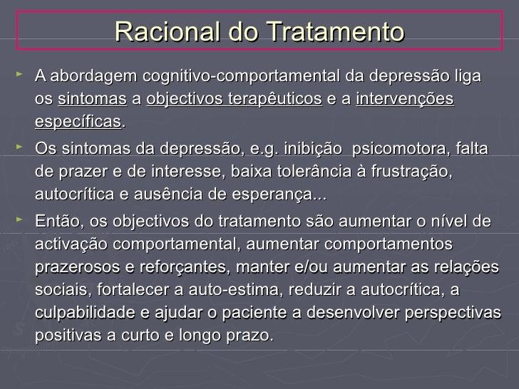 Racional do Tratamento►   As tarefas comportamentais, são excelentes veículos para    examinar e testar as distorções cogn...