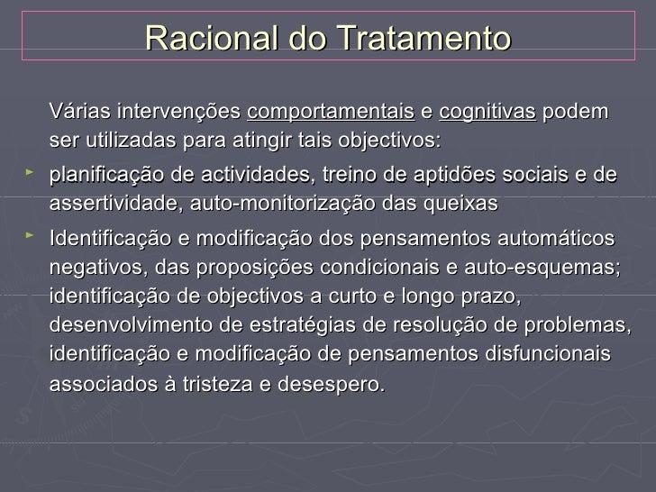 Racional do Tratamento►   Pode ser pedido ao paciente que calcule a razão entre os    custos e os benefícios de ficar em c...