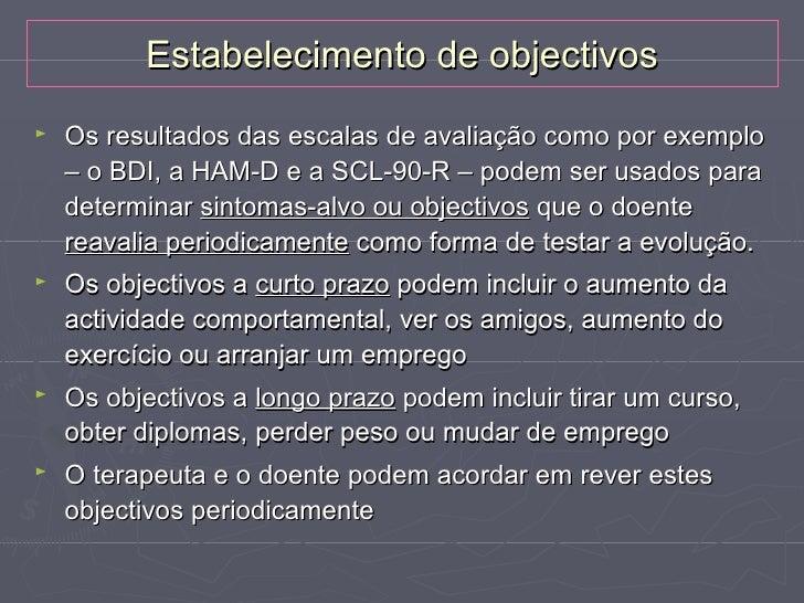 Intervenções cognitivas►   A intervenção cognitiva focaliza-se na educação do doente    acerca dos vários tipos de distorç...