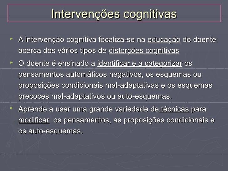 Intervenções cognitivasTécnicas:►   Modificar pensamentos automáticos negativosDefinição de termos - análise semânticaex.:...