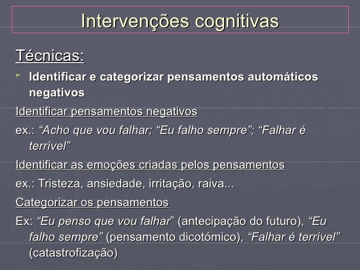 """Intervenções cognitivas►   Identificação de esquemas ou proposições    condicionais mal-adaptativas    Identificar o """"livr..."""