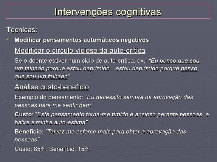 Intervenções cognitivas►   Identificar esquemas precoces mal-adaptativos ou auto-    esquemas (subjacentes aos PANs e prop...