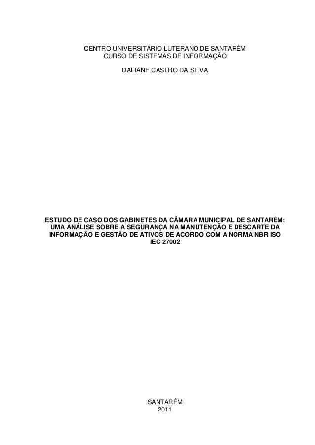 CENTRO UNIVERSITÁRIO LUTERANO DE SANTARÉM CURSO DE SISTEMAS DE INFORMAÇÃO DALIANE CASTRO DA SILVA  ESTUDO DE CASO DOS GABI...