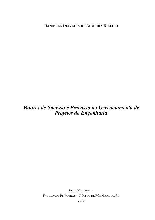 DANIELLE OLIVEIRA DE ALMEIDA RIBEIRO Fatores de Sucesso e Fracasso no Gerenciamento de Projetos de Engenharia BELO HORIZON...