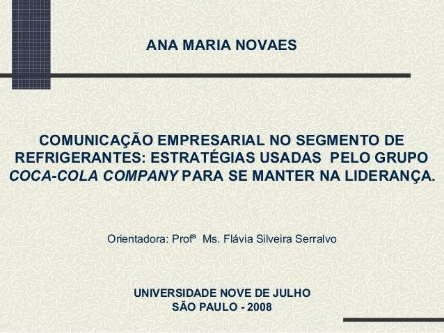 COMUNICAÇÃO EMPRESARIAL NO SEGMENTO DEREFRIGERANTES: ESTRATÉGIAS USADAS PELO GRUPOCOCA-COLA COMPANY PARA SE MANTER NA LIDE...