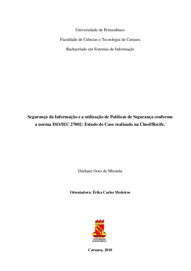 Universidade de Pernambuco Faculdade de Ciências e Tecnologia de Caruaru Bacharelado em Sistemas de Informação Segurança d...