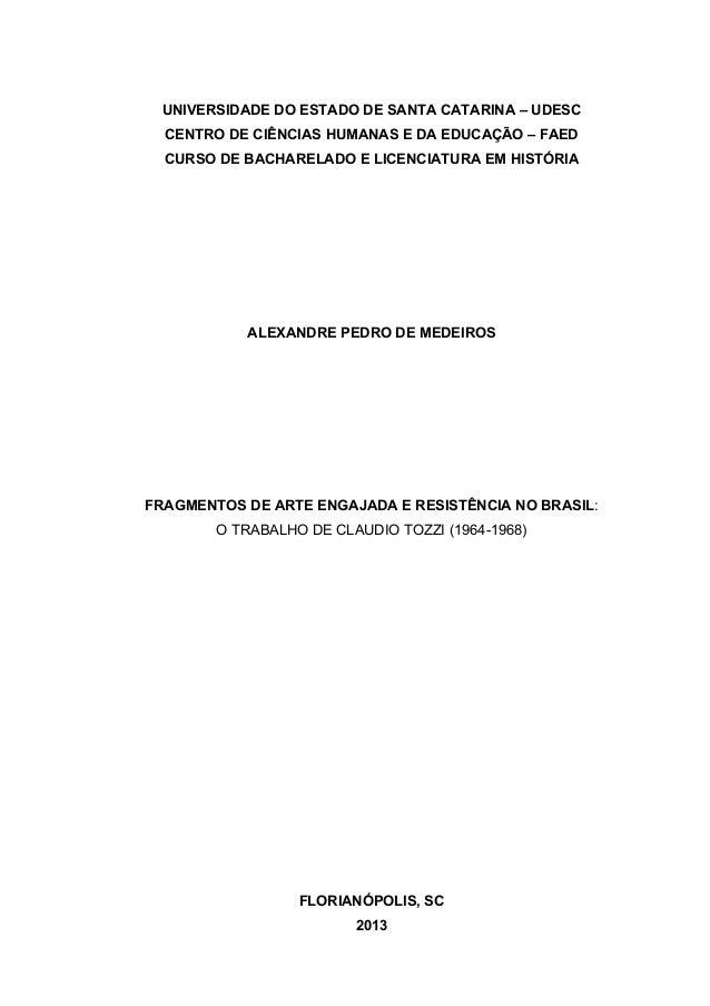 UNIVERSIDADE DO ESTADO DE SANTA CATARINA – UDESC CENTRO DE CIÊNCIAS HUMANAS E DA EDUCAÇÃO – FAED CURSO DE BACHARELADO E LI...