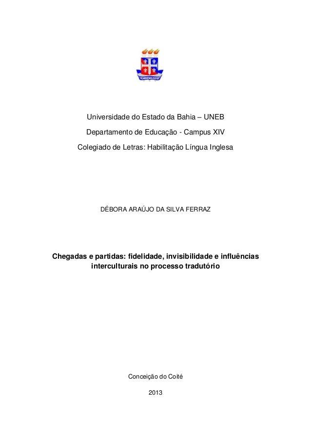 Universidade do Estado da Bahia – UNEB Departamento de Educação - Campus XIV Colegiado de Letras: Habilitação Língua Ingle...