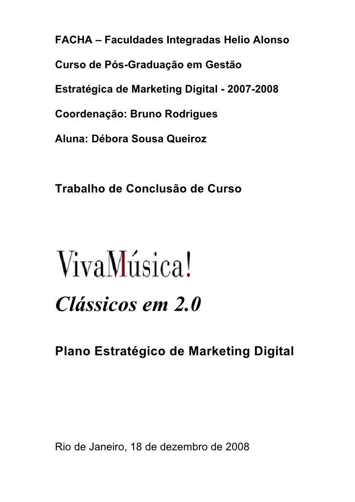 FACHA – Faculdades Integradas Helio Alonso  Curso de Pós-Graduação em Gestão  Estratégica de Marketing Digital - 2007-2008...