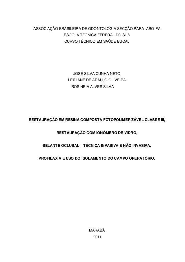 ASSOCIAÇÃO BRASILEIRA DE ODONTOLOGIA SECÇÃO PARÁ- ABO-PA               ESCOLA TÉCNICA FEDERAL DO SUS               CURSO T...