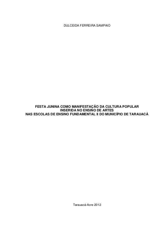 DULCEIDA FERREIRA SAMPAIO     FESTA JUNINA COMO MANIFESTAÇÃO DA CULTURA POPULAR                  INSERIDA NO ENSINO DE ART...