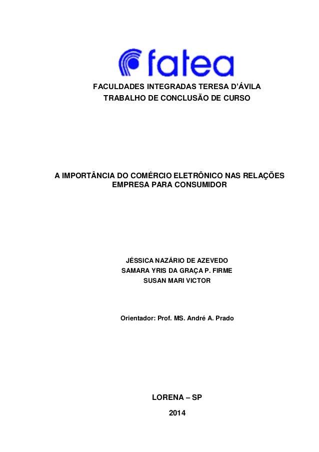 FACULDADES INTEGRADAS TERESA D'ÁVILA TRABALHO DE CONCLUSÃO DE CURSO A IMPORTÂNCIA DO COMÉRCIO ELETRÔNICO NAS RELAÇÕES EMPR...