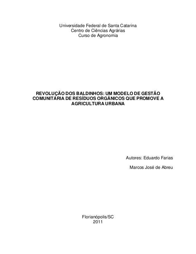 Universidade Federal de Santa Catarina  Centro de Ciências Agrárias  Curso de Agronomia  REVOLUÇÃO DOS BALDINHOS: UM MODEL...