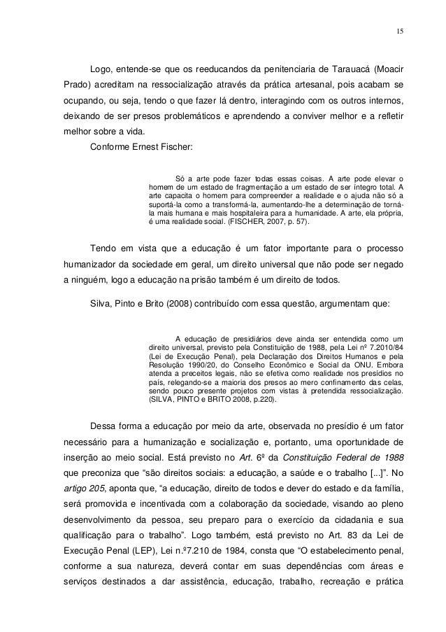 15      Logo, entende-se que os reeducandos da penitenciaria de Tarauacá (MoacirPrado) acreditam na ressocialização atravé...