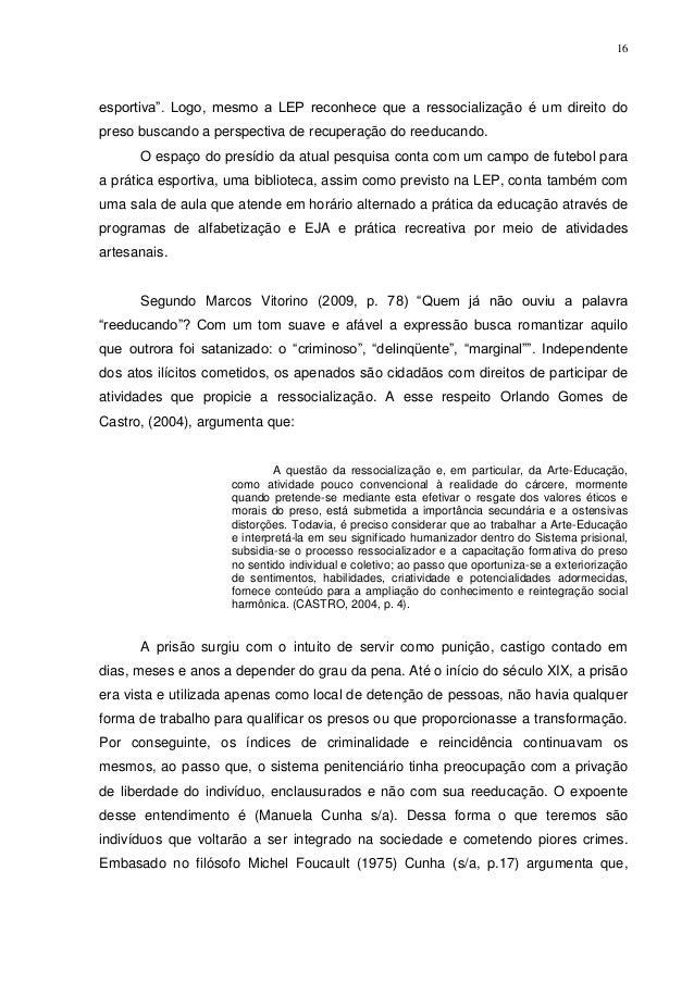 16esportiva‖. Logo, mesmo a LEP reconhece que a ressocialização é um direito dopreso buscando a perspectiva de recuperação...