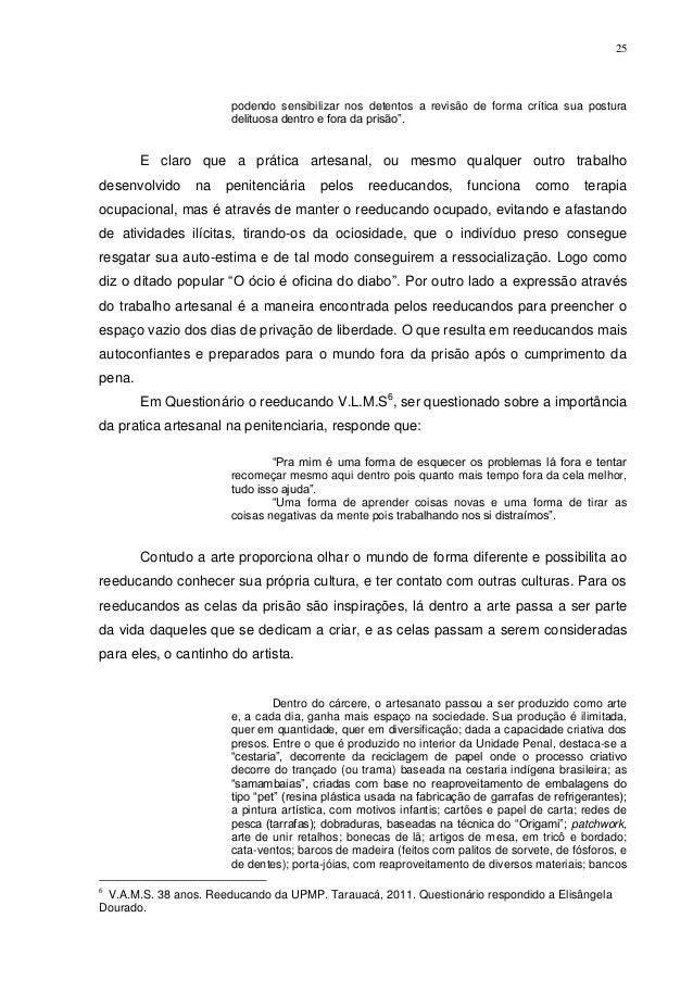 25                       podendo sensibilizar nos detentos a revisão de forma crítica sua postura                       de...