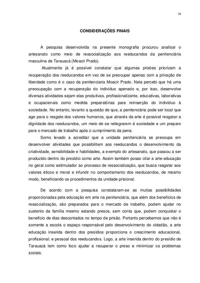 39                            CONSIDERAÇÕES FINAIS       A pesquisa desenvolvida na presente monografia procurou analisar ...