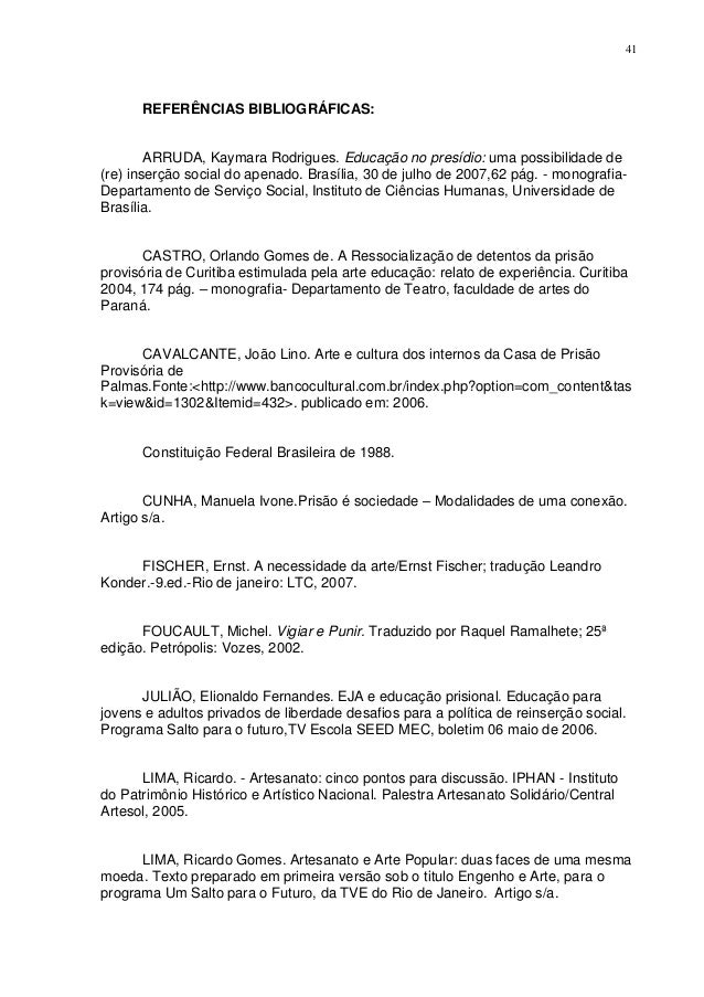41      REFERÊNCIAS BIBLIOGRÁFICAS:        ARRUDA, Kaymara Rodrigues. Educação no presídio: uma possibilidade de(re) inser...