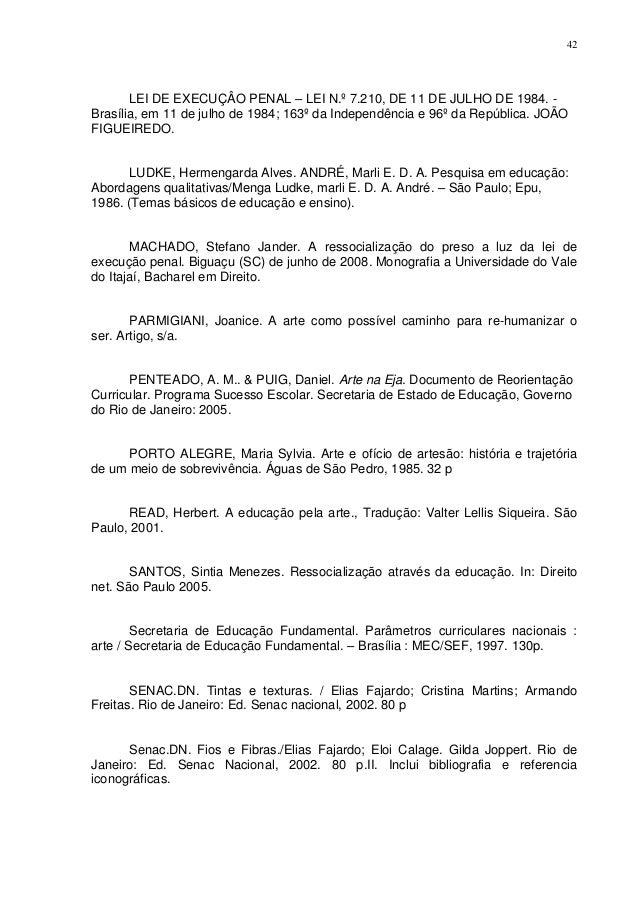 42       LEI DE EXECUÇÂO PENAL – LEI N.º 7.210, DE 11 DE JULHO DE 1984. -Brasília, em 11 de julho de 1984; 163º da Indepen...