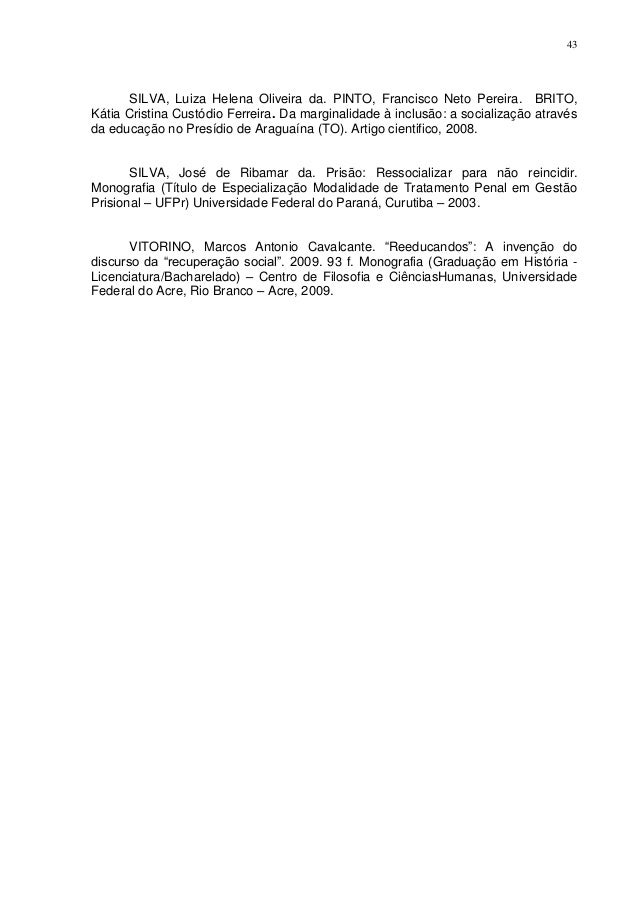 43      SILVA, Luiza Helena Oliveira da. PINTO, Francisco Neto Pereira. BRITO,Kátia Cristina Custódio Ferreira. Da margina...