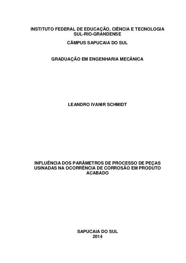 INSTITUTO FEDERAL DE EDUCAÇÃO, CIÊNCIA E TECNOLOGIA SUL-RIO-GRANDENSE CÂMPUS SAPUCAIA DO SUL GRADUAÇÃO EM ENGENHARIA MECÂN...