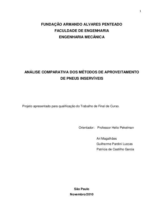 1 FUNDAÇÃO ARMANDO ALVARES PENTEADO FACULDADE DE ENGENHARIA ENGENHARIA MECÂNICA ANÁLISE COMPARATIVA DOS MÉTODOS DE APROVEI...