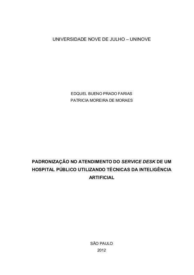 UNIVERSIDADE NOVE DE JULHO – UNINOVE EDQUEL BUENO PRADO FARIAS PATRICIA MOREIRA DE MORAES PADRONIZAÇÃO NO ATENDIMENTO DO S...