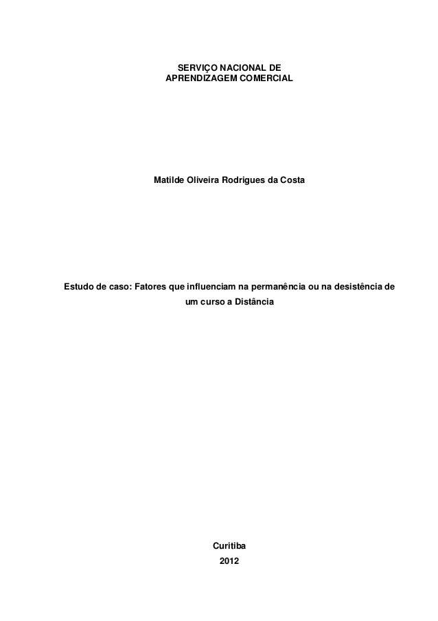 SERVIÇO NACIONAL DE APRENDIZAGEM COMERCIAL Matilde Oliveira Rodrigues da Costa Estudo de caso: Fatores que influenciam na ...