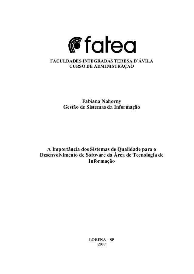 FACULDADES INTEGRADAS TERESA D´ÁVILA CURSO DE ADMINISTRAÇÃO Fabiana Nahorny Gestão de Sistemas da Informação A Importância...