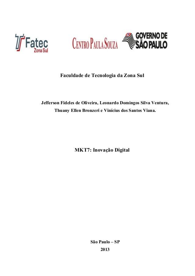 Faculdade de Tecnologia da Zona SulJefferson Fideles de Oliveira, Leonardo Domingos Silva Ventura,Thuany Ellen Bronzeri e ...