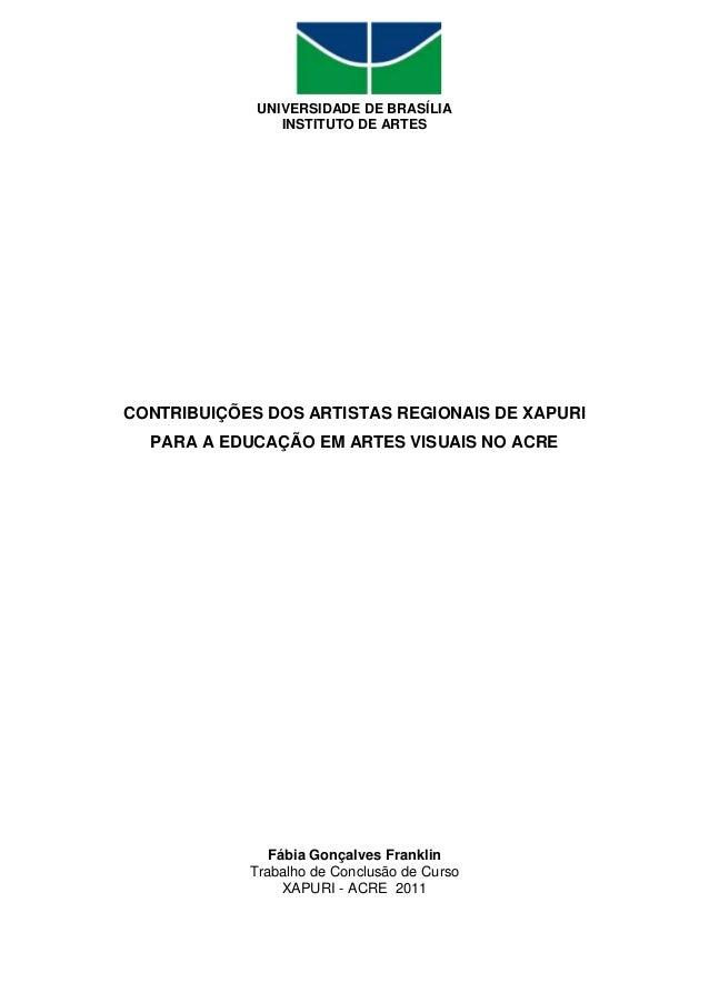 UNIVERSIDADE DE BRASÍLIA                INSTITUTO DE ARTESCONTRIBUIÇÕES DOS ARTISTAS REGIONAIS DE XAPURI  PARA A EDUCAÇÃO ...