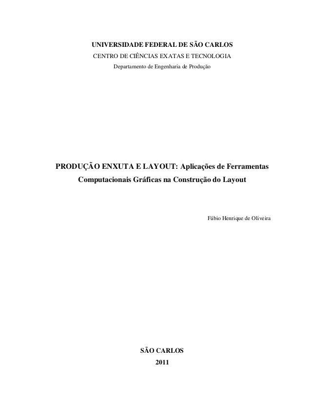 UNIVERSIDADE FEDERAL DE SÃO CARLOS CENTRO DE CIÊNCIAS EXATAS E TECNOLOGIA Departamento de Engenharia de Produção PRODUÇÃO ...