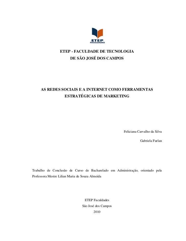 ETEP - FACULDADE DE TECNOLOGIA                          DE SÃO JOSÉ DOS CAMPOS     AS REDES SOCIAIS E A INTERNET COMO FERR...