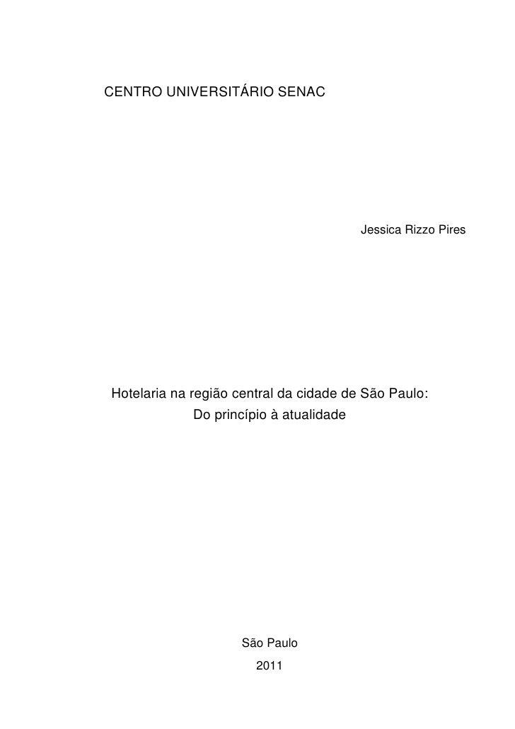 0CENTRO UNIVERSITÁRIO SENAC                                         Jessica Rizzo PiresHotelaria na região central da cida...
