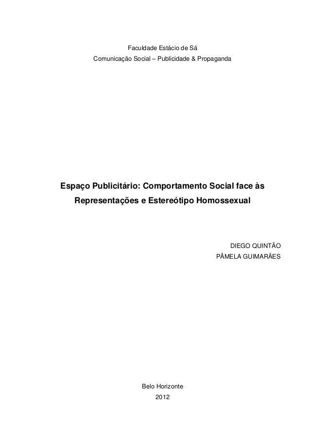 Faculdade Estácio de Sá Comunicação Social – Publicidade & Propaganda Espaço Publicitário: Comportamento Social face às Re...