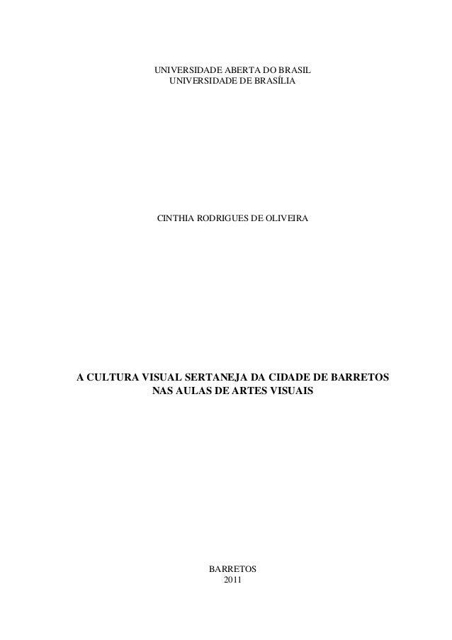 UNIVERSIDADE ABERTA DO BRASIL              UNIVERSIDADE DE BRASÍLIA            CINTHIA RODRIGUES DE OLIVEIRAA CULTURA VISU...